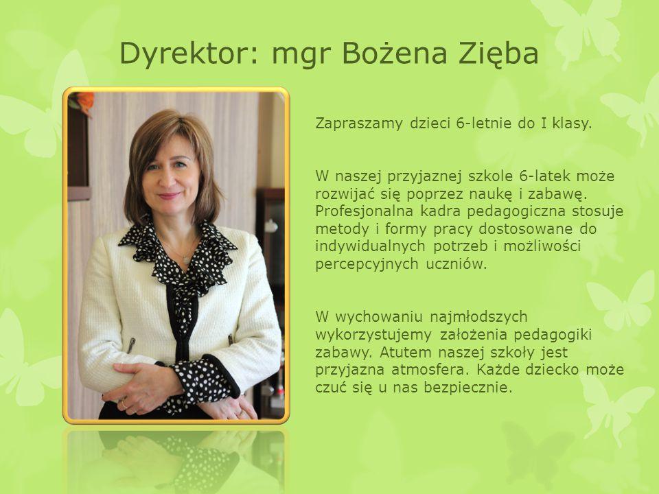 Dyrektor: mgr Bożena Zięba