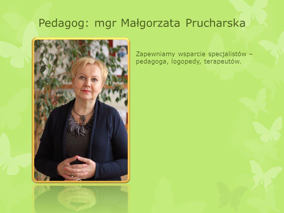 Pedagog: mgr Małgorzata Prucharska