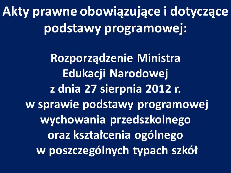 Akty prawne obowiązujące i dotyczące podstawy programowej: