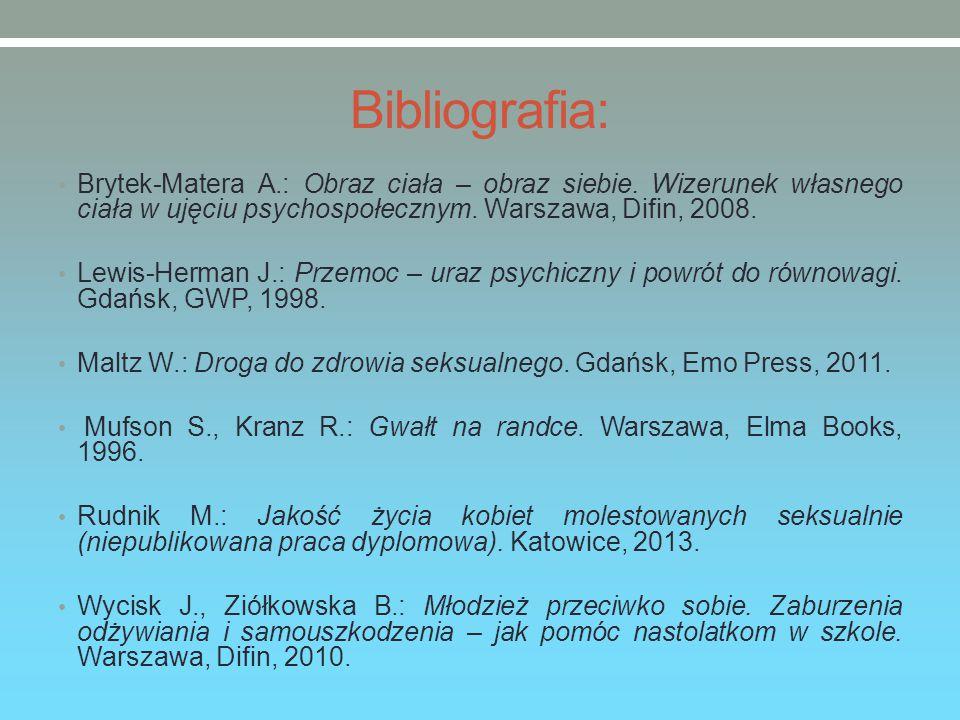 Bibliografia: Brytek-Matera A.: Obraz ciała – obraz siebie. Wizerunek własnego ciała w ujęciu psychospołecznym. Warszawa, Difin, 2008.