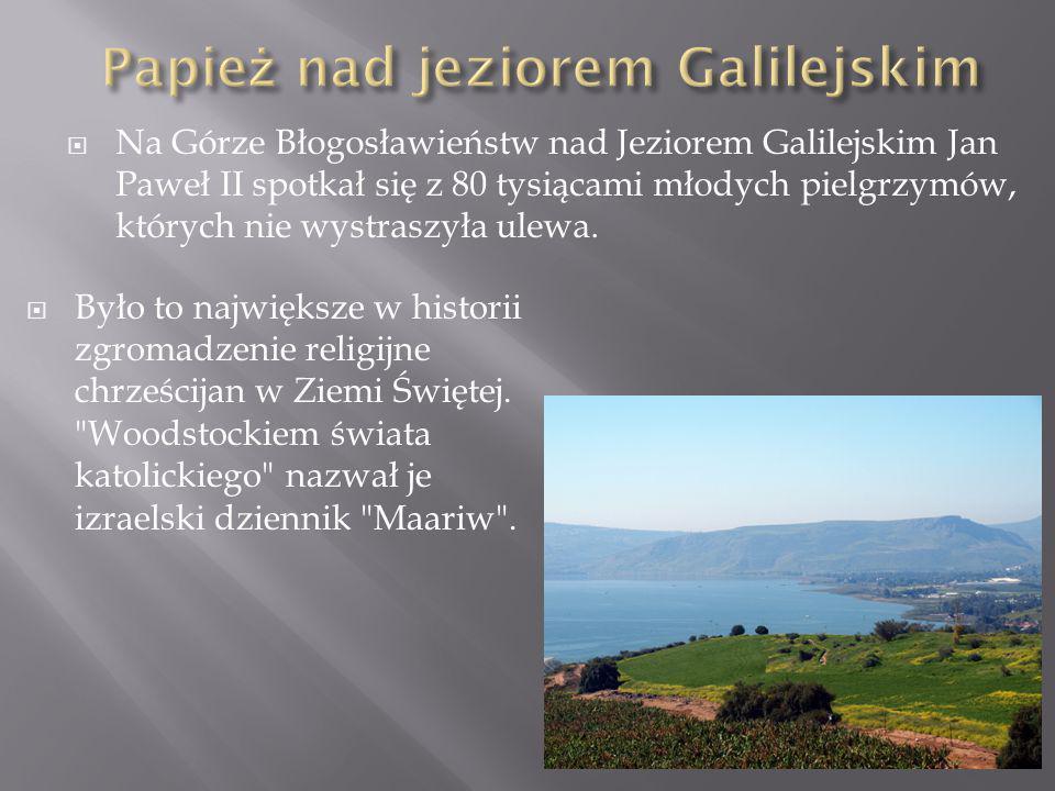 Papież nad jeziorem Galilejskim