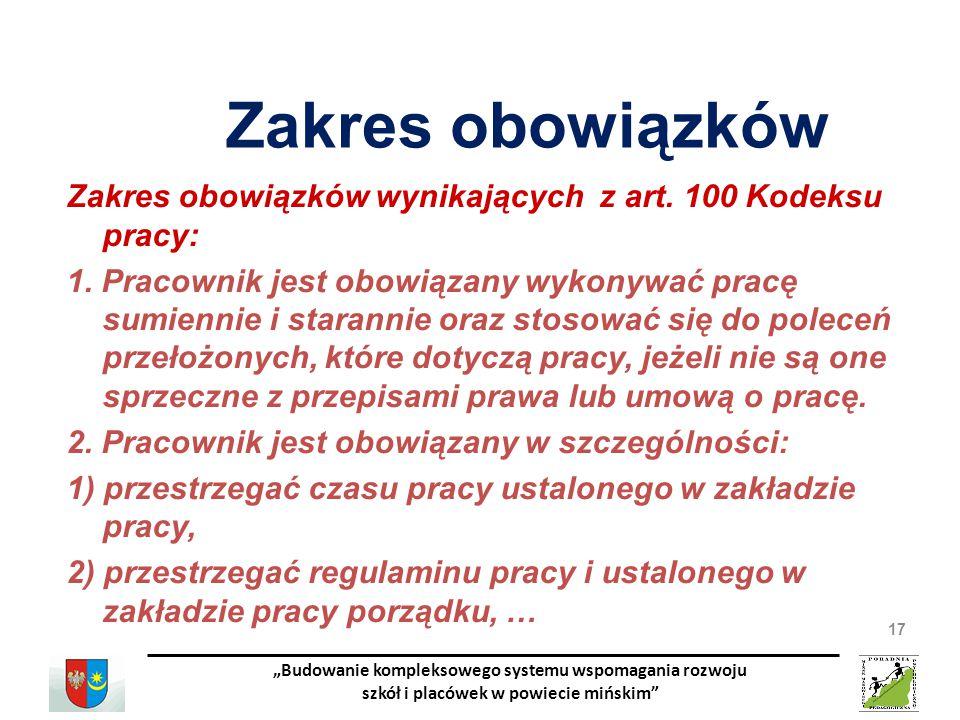 Zakres obowiązków Zakres obowiązków wynikających z art. 100 Kodeksu pracy: