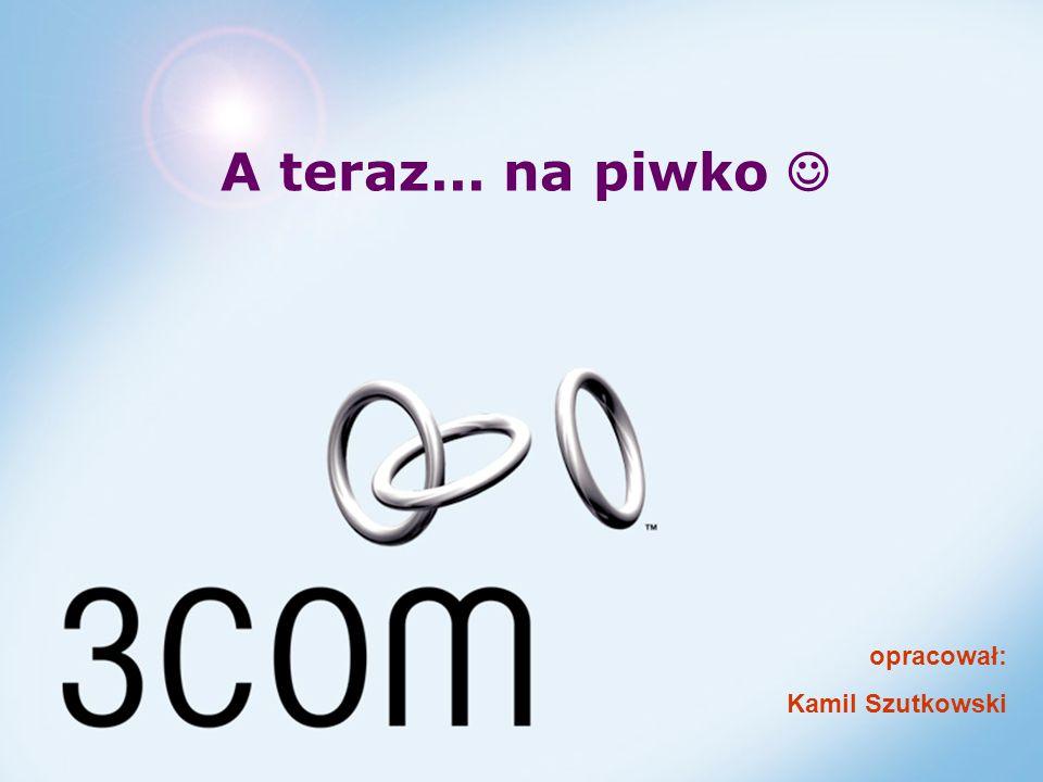A teraz... na piwko  opracował: Kamil Szutkowski