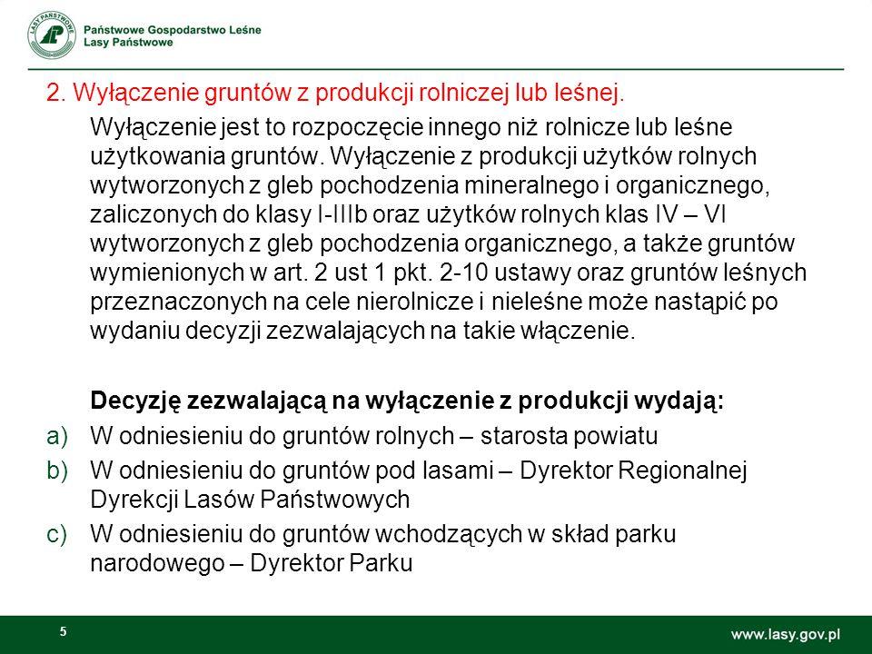2. Wyłączenie gruntów z produkcji rolniczej lub leśnej.