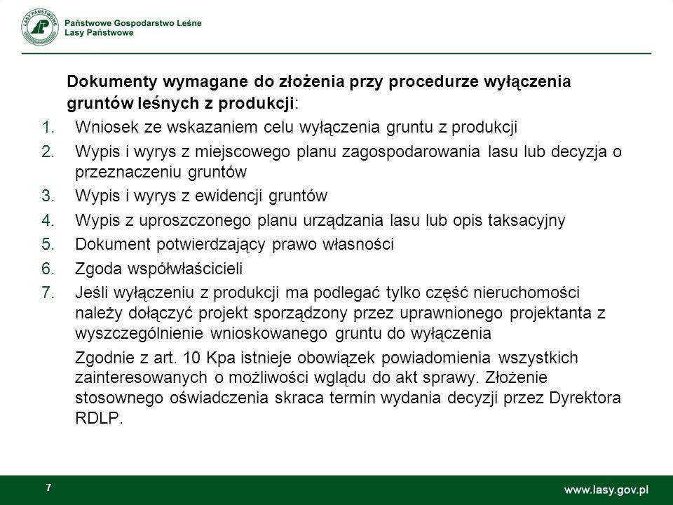 Dokumenty wymagane do złożenia przy procedurze wyłączenia gruntów leśnych z produkcji: