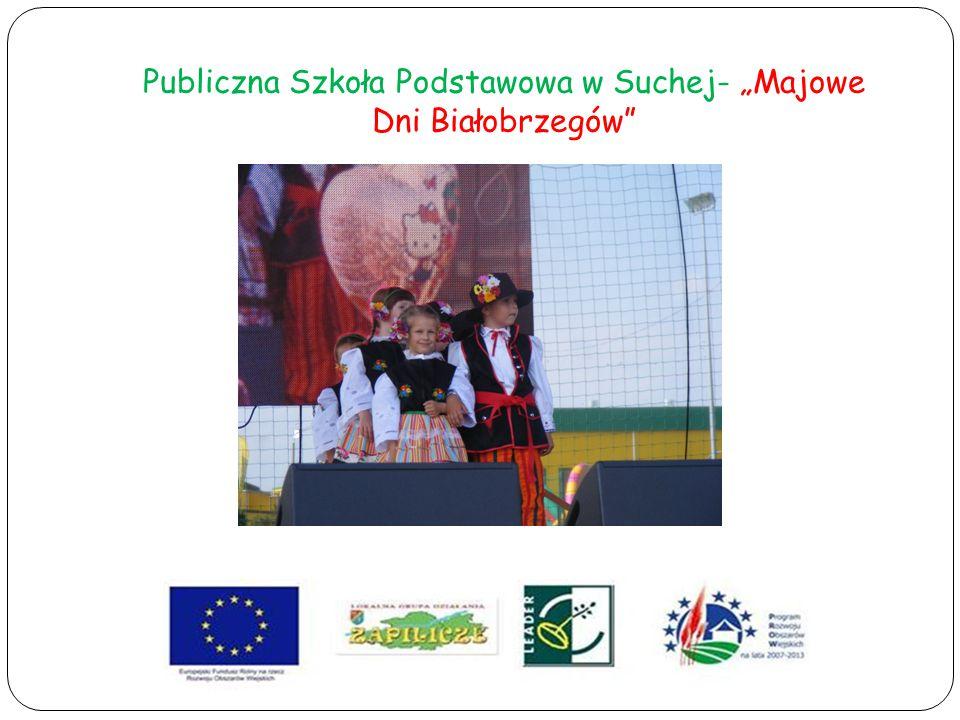 """Publiczna Szkoła Podstawowa w Suchej- """"Majowe Dni Białobrzegów"""