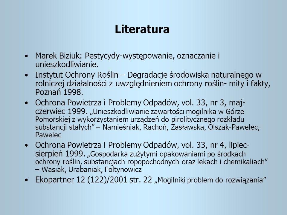 Literatura Marek Biziuk: Pestycydy-występowanie, oznaczanie i unieszkodliwianie.