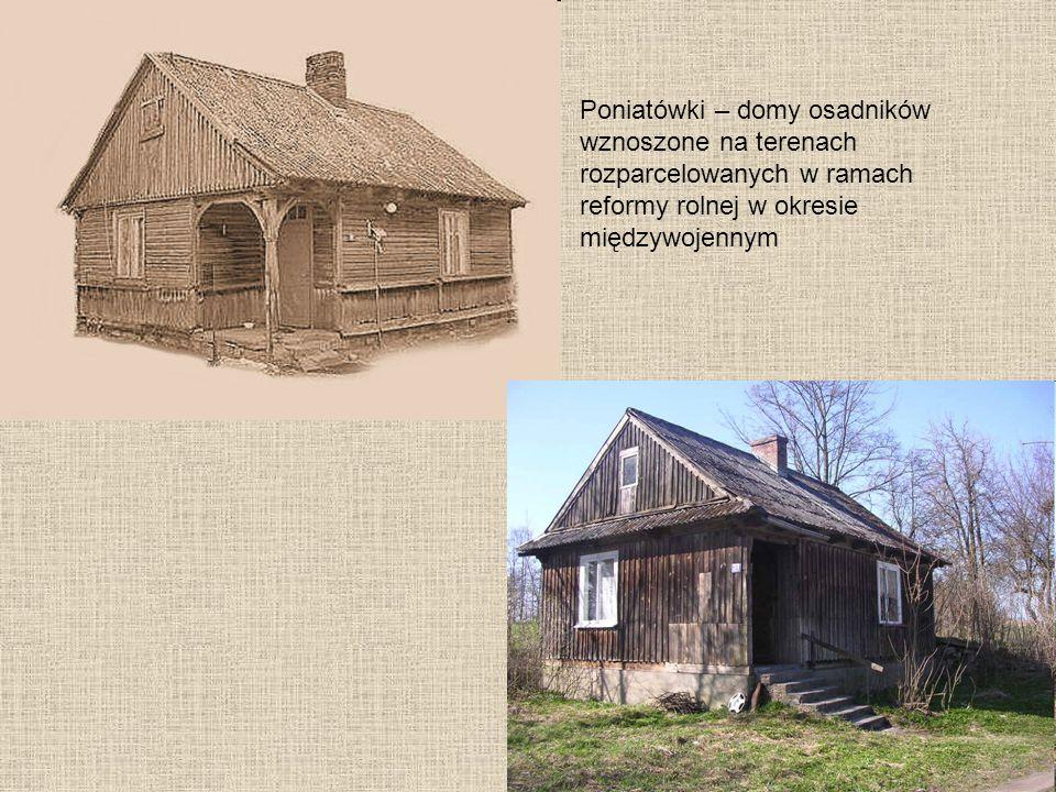 Poniatówki – domy osadników wznoszone na terenach rozparcelowanych w ramach reformy rolnej w okresie międzywojennym