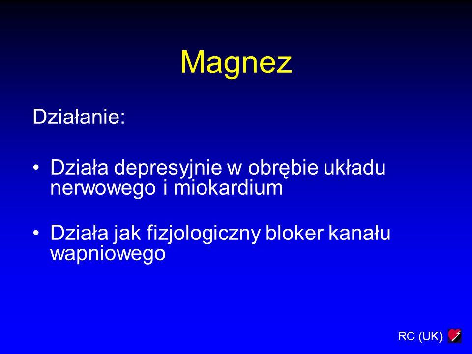 Magnez Działanie: Działa depresyjnie w obrębie układu nerwowego i miokardium.