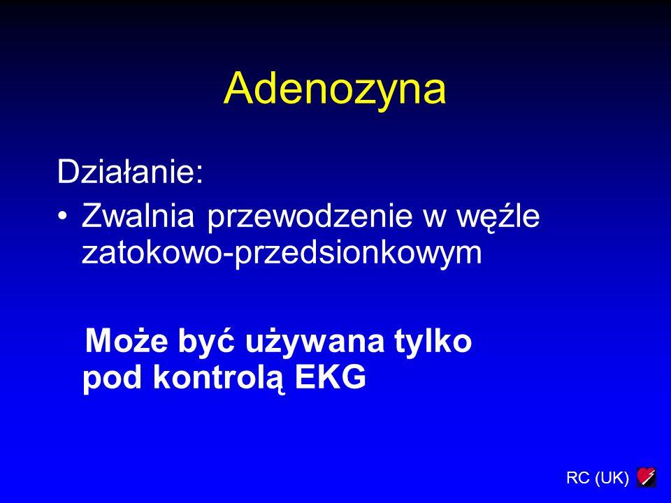 Adenozyna Działanie: Zwalnia przewodzenie w węźle zatokowo-przedsionkowym.