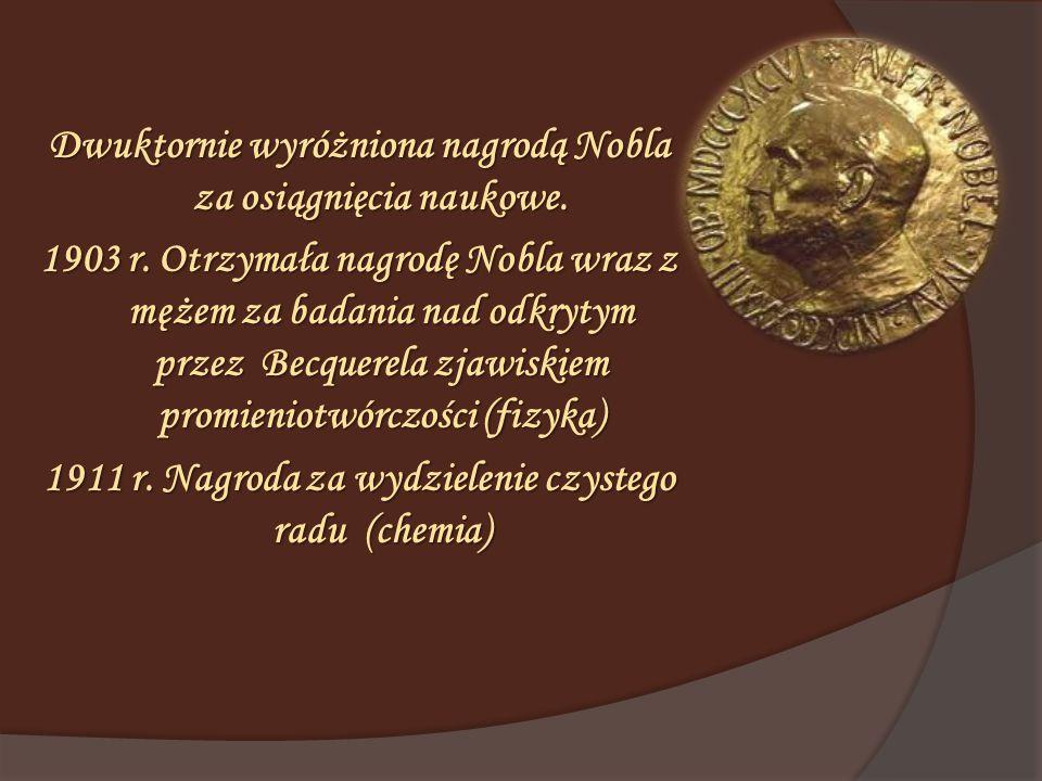 Dwuktornie wyróżniona nagrodą Nobla za osiągnięcia naukowe.