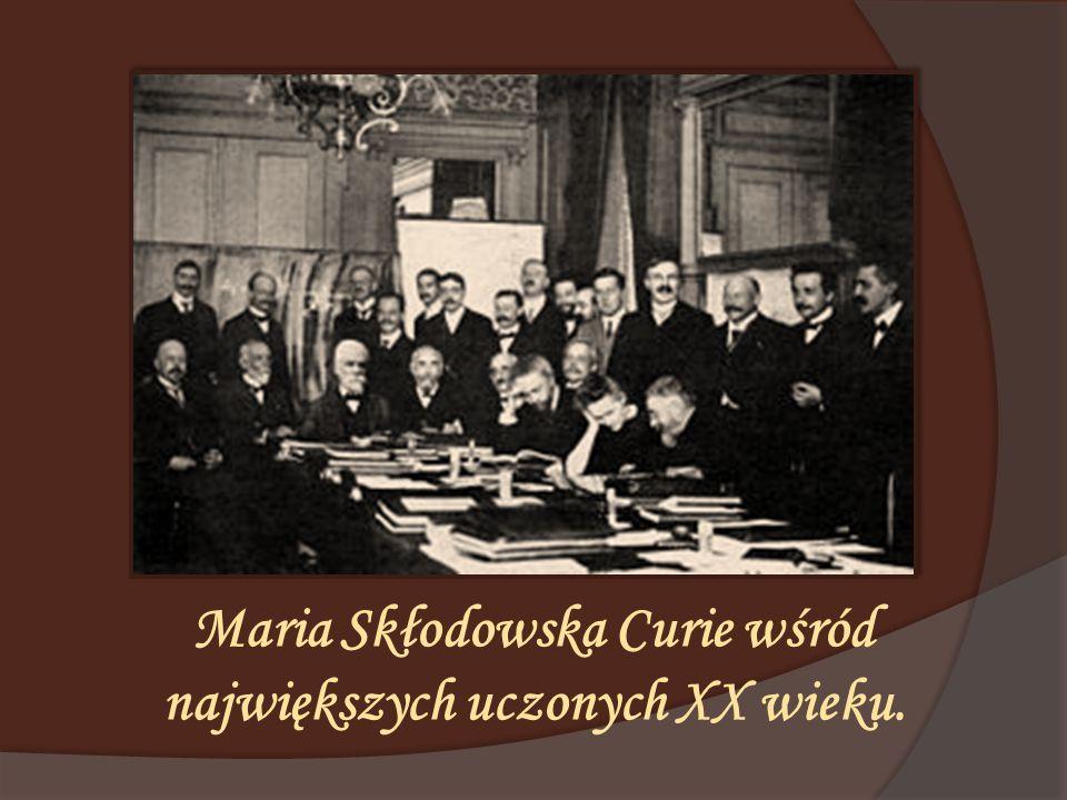 Maria Skłodowska Curie wśród największych uczonych XX wieku.