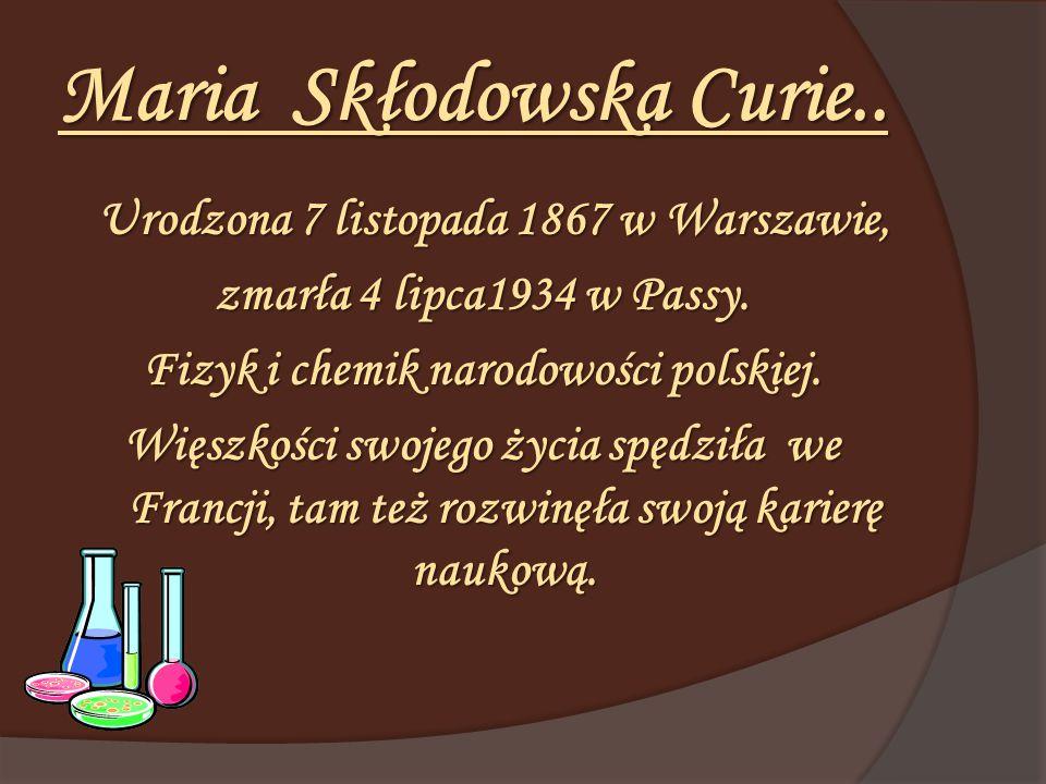 Maria Skłodowska Curie..