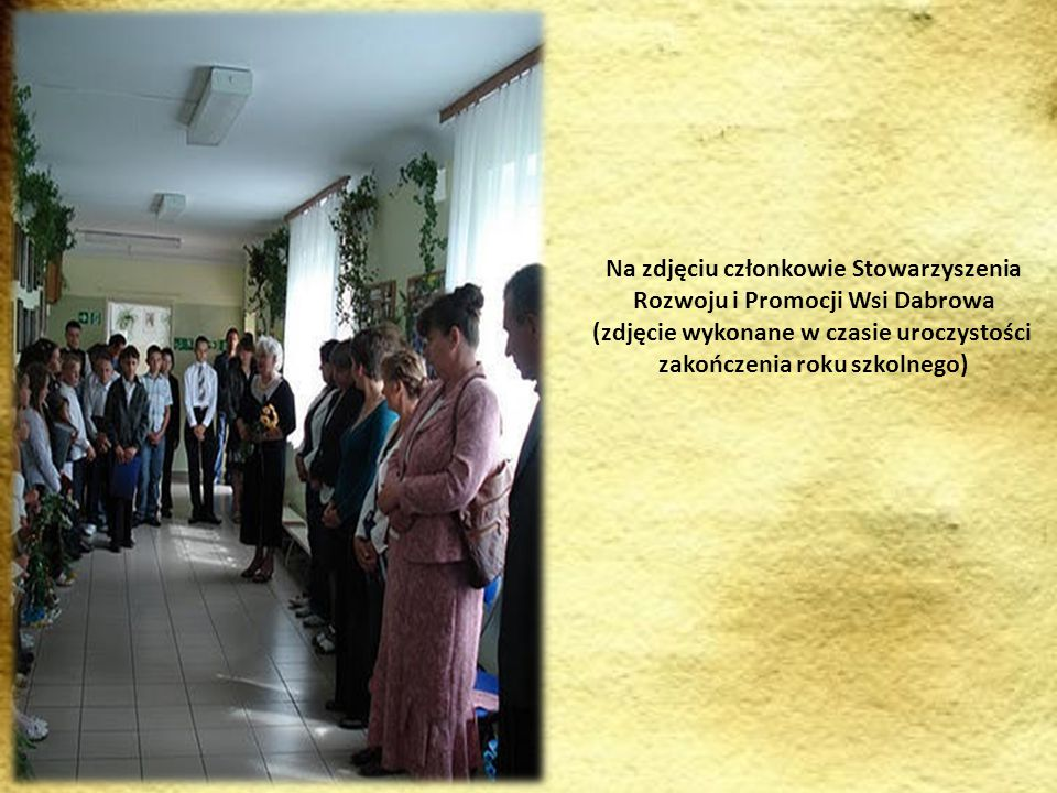 Na zdjęciu członkowie Stowarzyszenia Rozwoju i Promocji Wsi Dabrowa