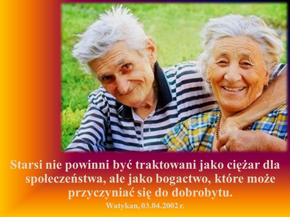 Starsi nie powinni być traktowani jako ciężar dla społeczeństwa, ale jako bogactwo, które może przyczyniać się do dobrobytu.