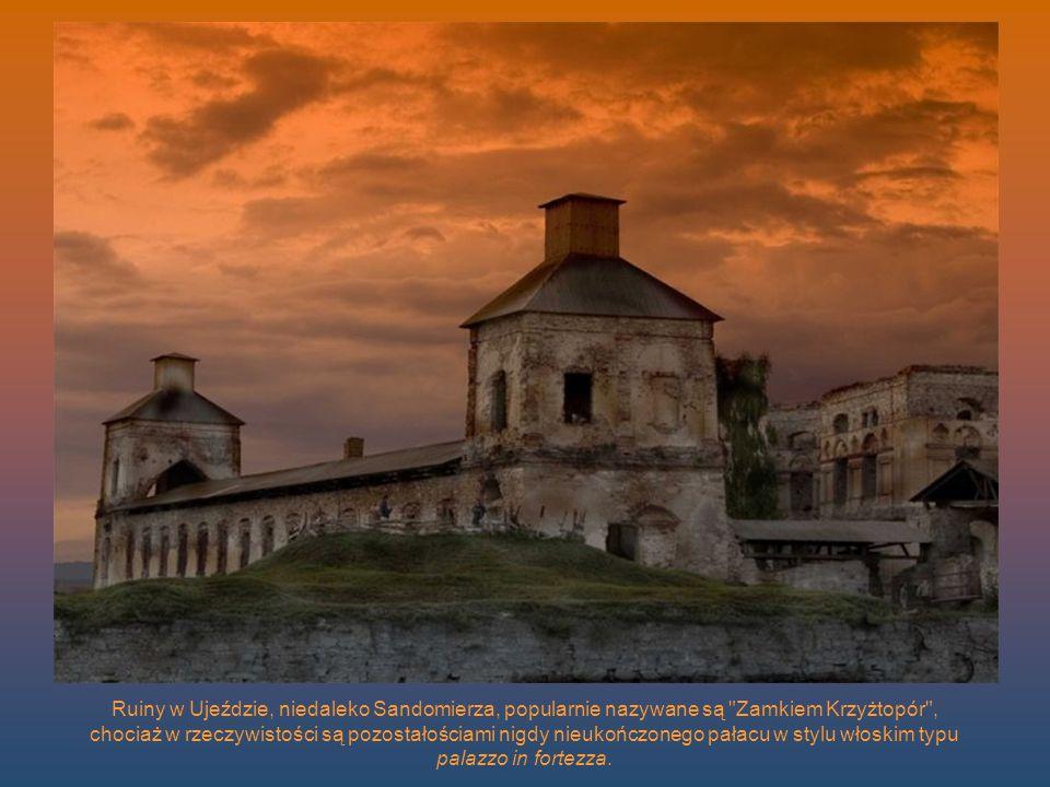 Ruiny w Ujeździe, niedaleko Sandomierza, popularnie nazywane są Zamkiem Krzyżtopór , chociaż w rzeczywistości są pozostałościami nigdy nieukończonego pałacu w stylu włoskim typu palazzo in fortezza.