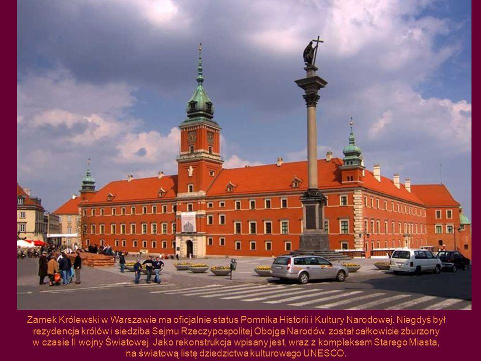 Zamek Królewski w Warszawie ma oficjalnie status Pomnika Historii i Kultury Narodowej.