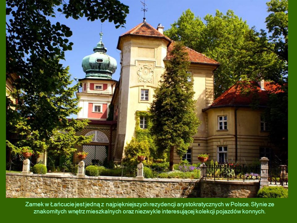 Zamek w Łańcucie jest jedną z najpiękniejszych rezydencji arystokratycznych w Polsce.