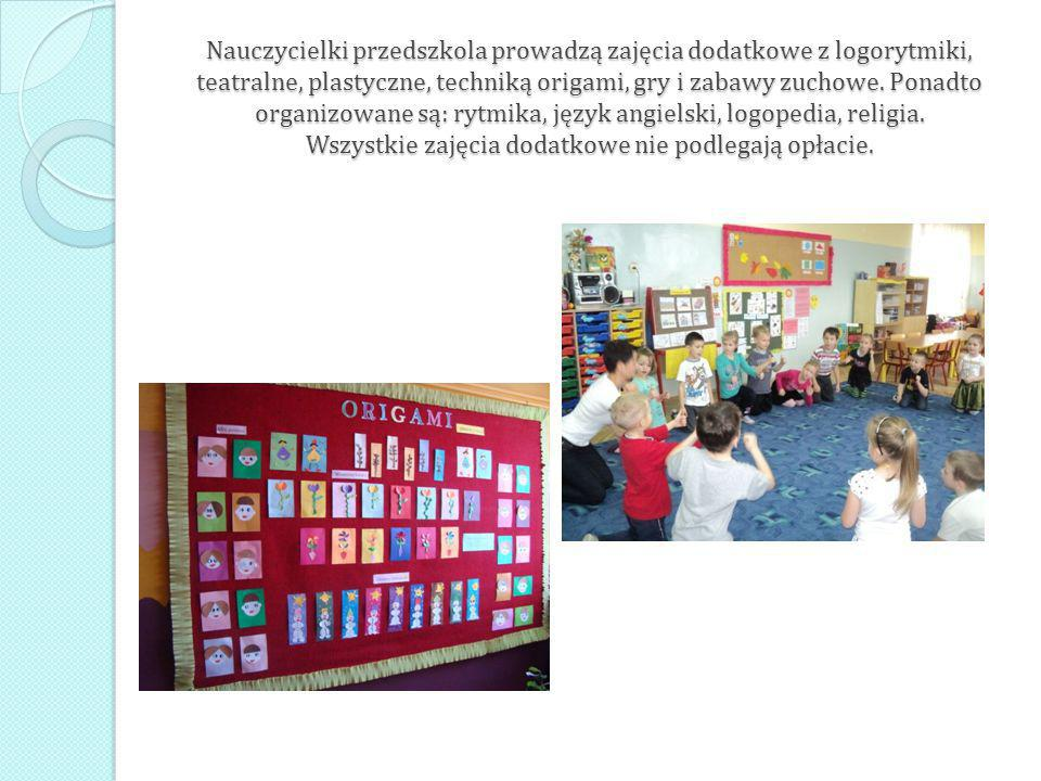 Nauczycielki przedszkola prowadzą zajęcia dodatkowe z logorytmiki, teatralne, plastyczne, techniką origami, gry i zabawy zuchowe.