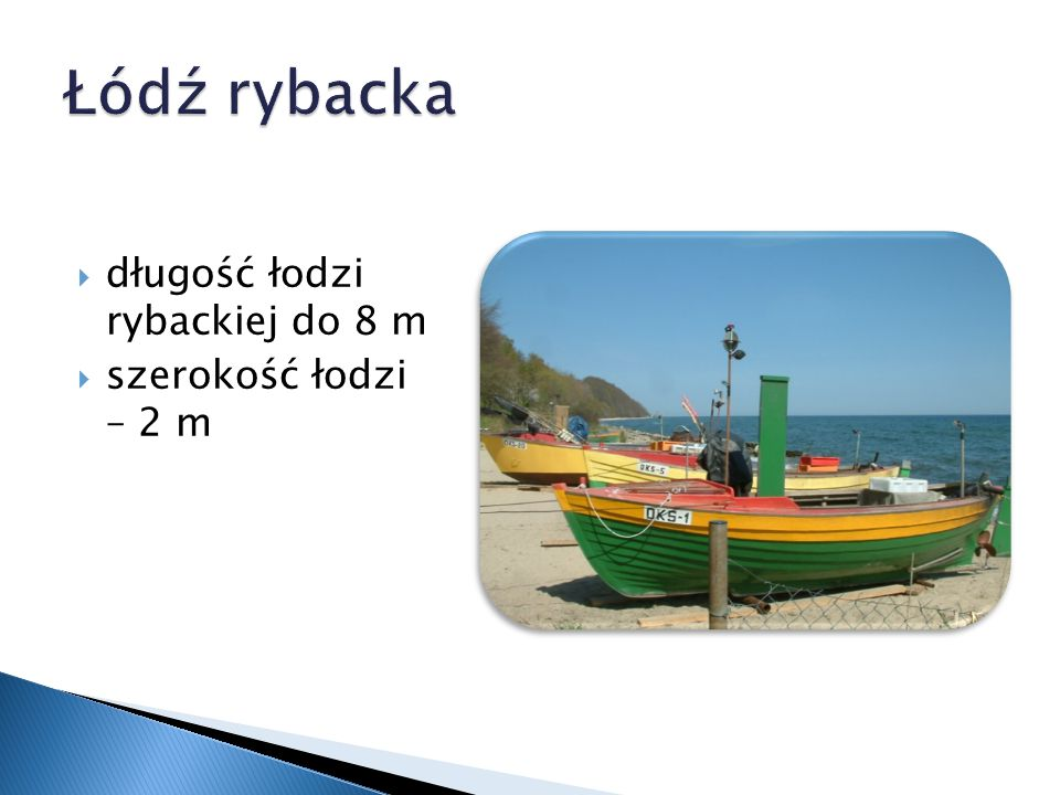 Łódź rybacka długość łodzi rybackiej do 8 m szerokość łodzi – 2 m