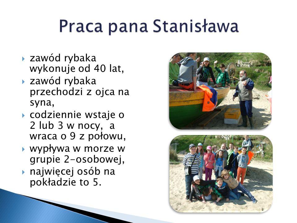 Praca pana Stanisława zawód rybaka wykonuje od 40 lat,