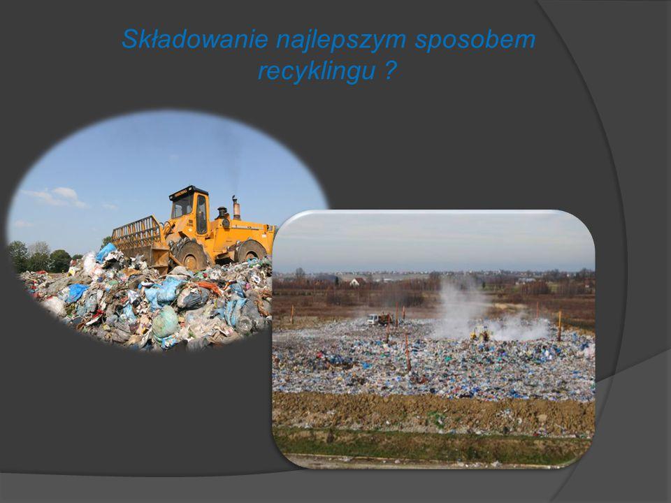 Składowanie najlepszym sposobem recyklingu