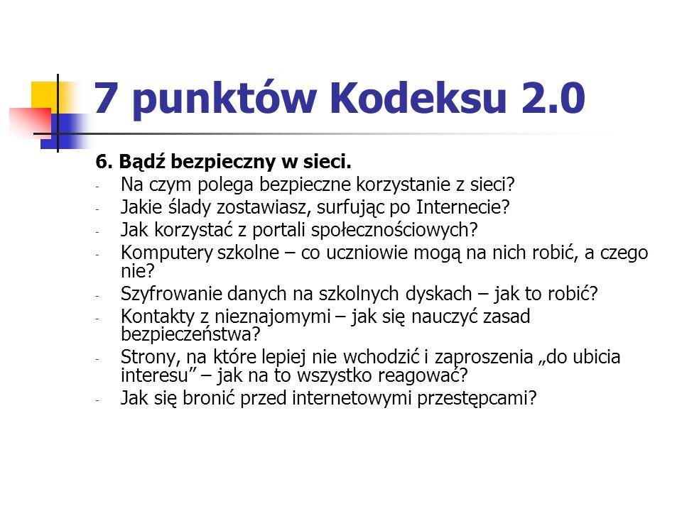 7 punktów Kodeksu 2.0 6. Bądź bezpieczny w sieci.