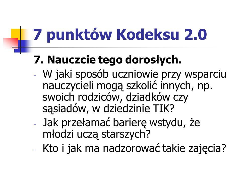7 punktów Kodeksu 2.0 7. Nauczcie tego dorosłych.