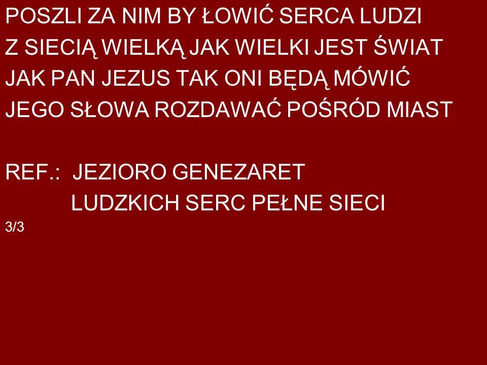 POSZLI ZA NIM BY ŁOWIĆ SERCA LUDZI