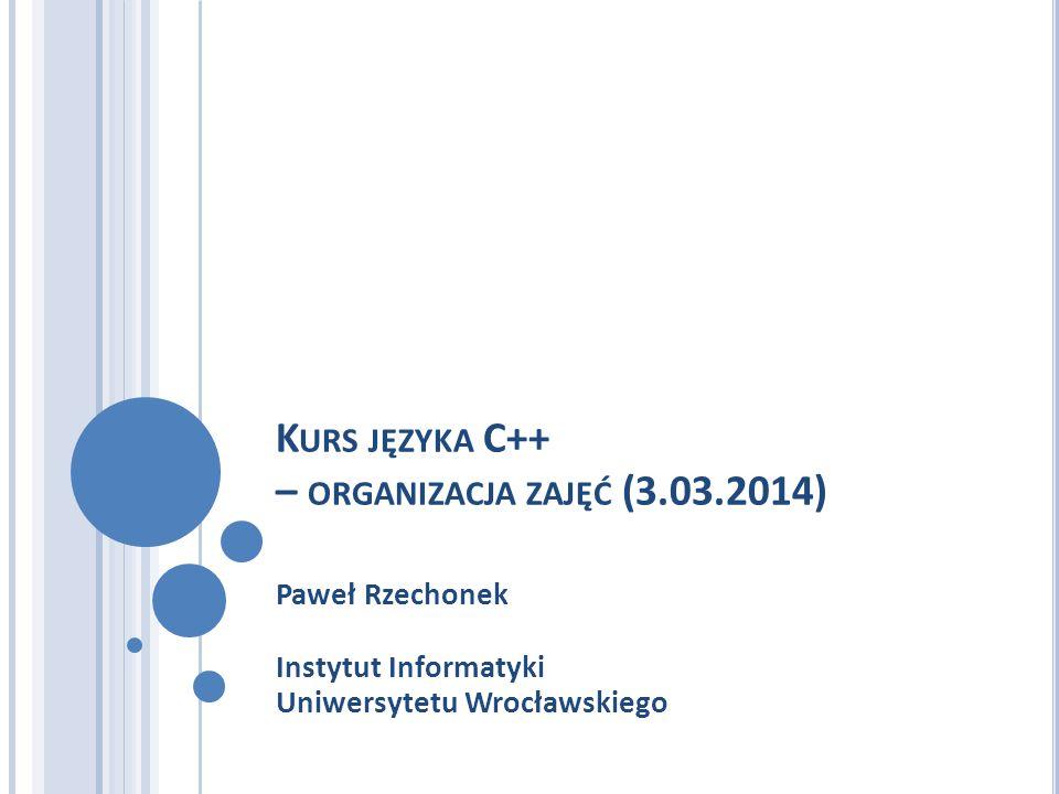 Kurs języka C++ – organizacja zajęć (3.03.2014)