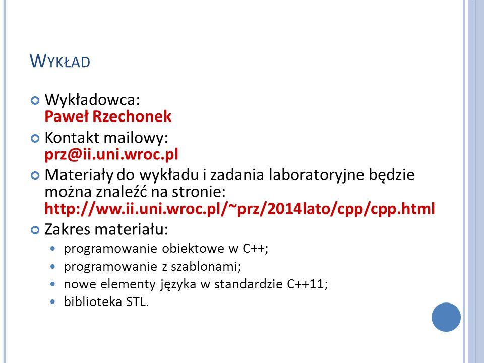 Wykład Wykładowca: Paweł Rzechonek Kontakt mailowy: prz@ii.uni.wroc.pl