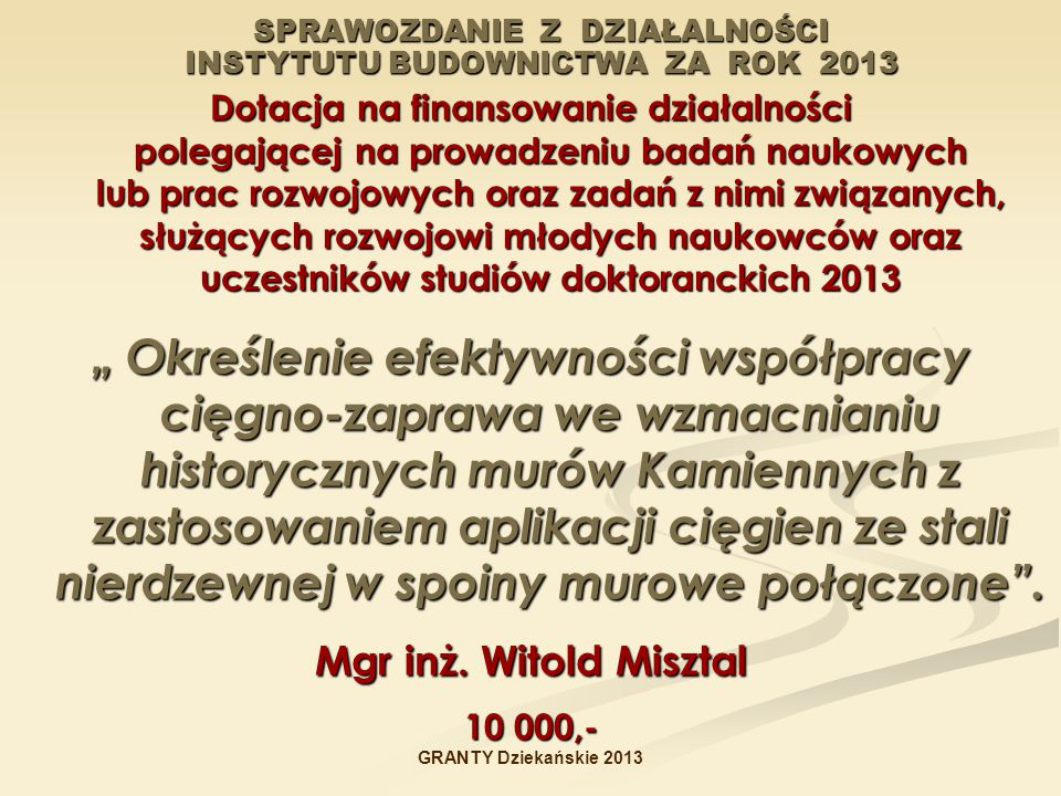 SPRAWOZDANIE Z DZIAŁALNOŚCI INSTYTUTU BUDOWNICTWA ZA ROK 2013