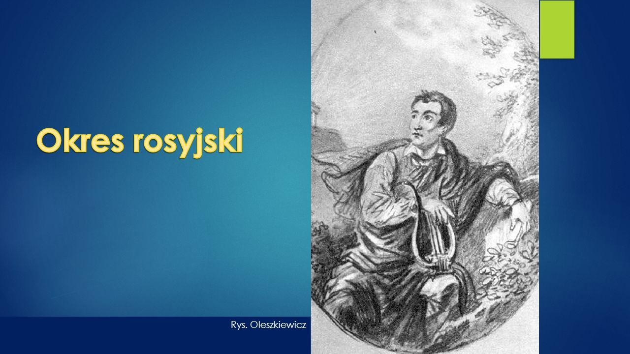 Okres rosyjski Rys. Oleszkiewicz