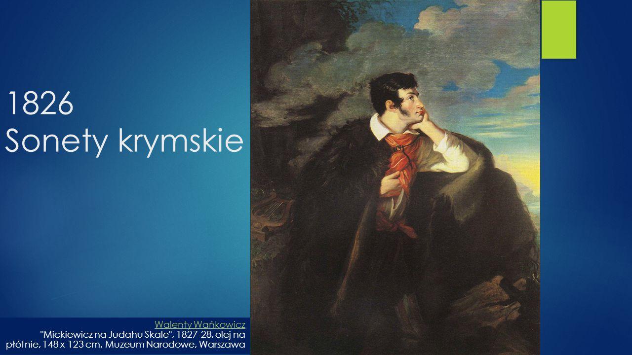 1826 Sonety krymskie Walenty Wańkowicz Mickiewicz na Judahu Skale , 1827-28, olej na płótnie, 148 x 123 cm, Muzeum Narodowe, Warszawa.