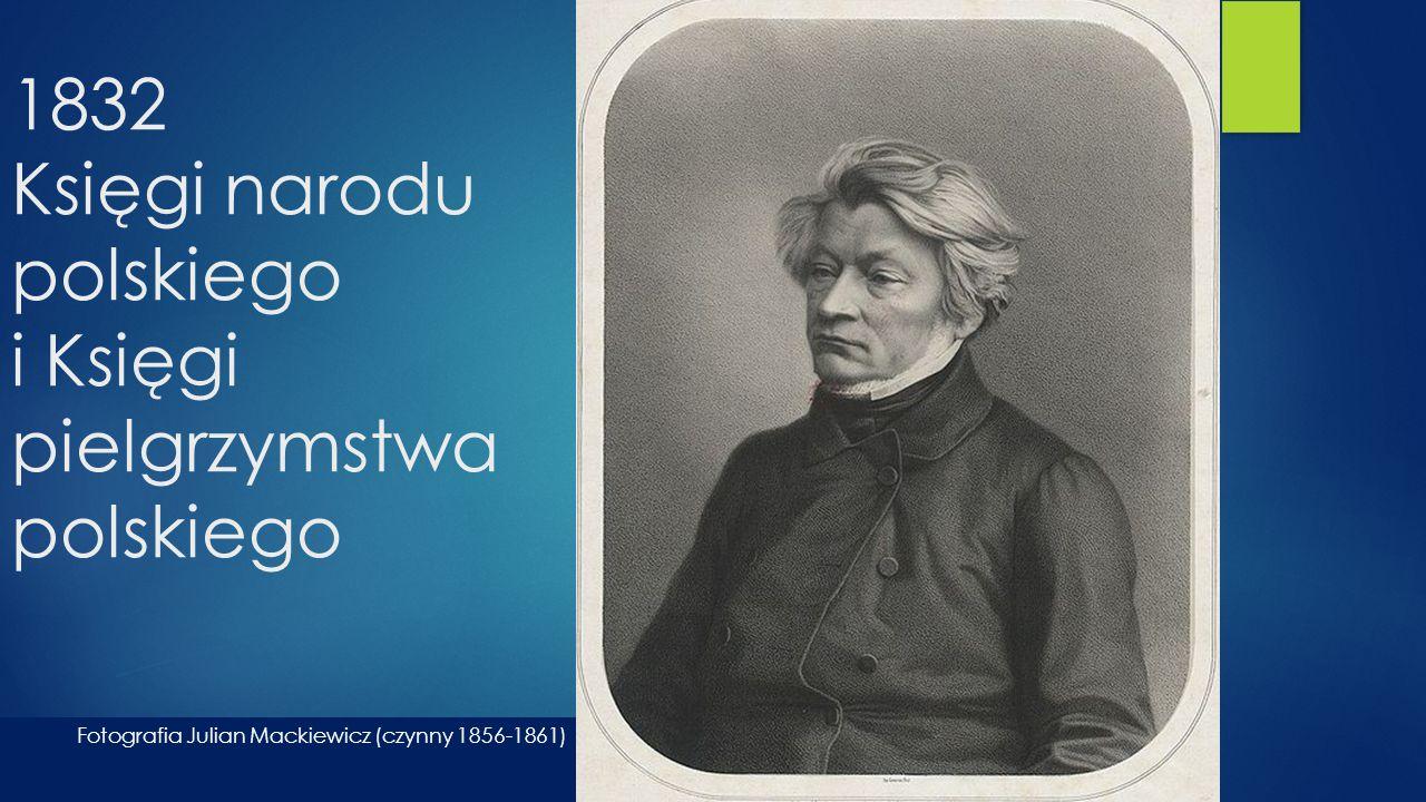 1832 Księgi narodu polskiego i Księgi pielgrzymstwa polskiego