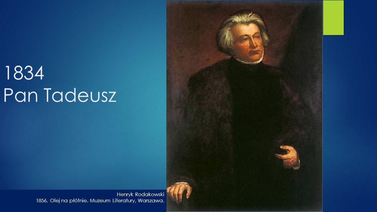 1834 Pan Tadeusz Henryk Rodakowski