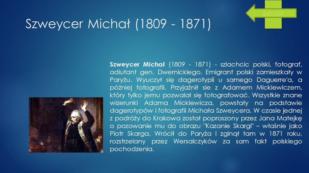 powrót Szweycer Michał (1809 - 1871)
