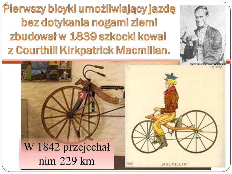 Pierwszy bicykl umożliwiający jazdę bez dotykania nogami ziemi zbudował w 1839 szkocki kowal z Courthill Kirkpatrick Macmillan.
