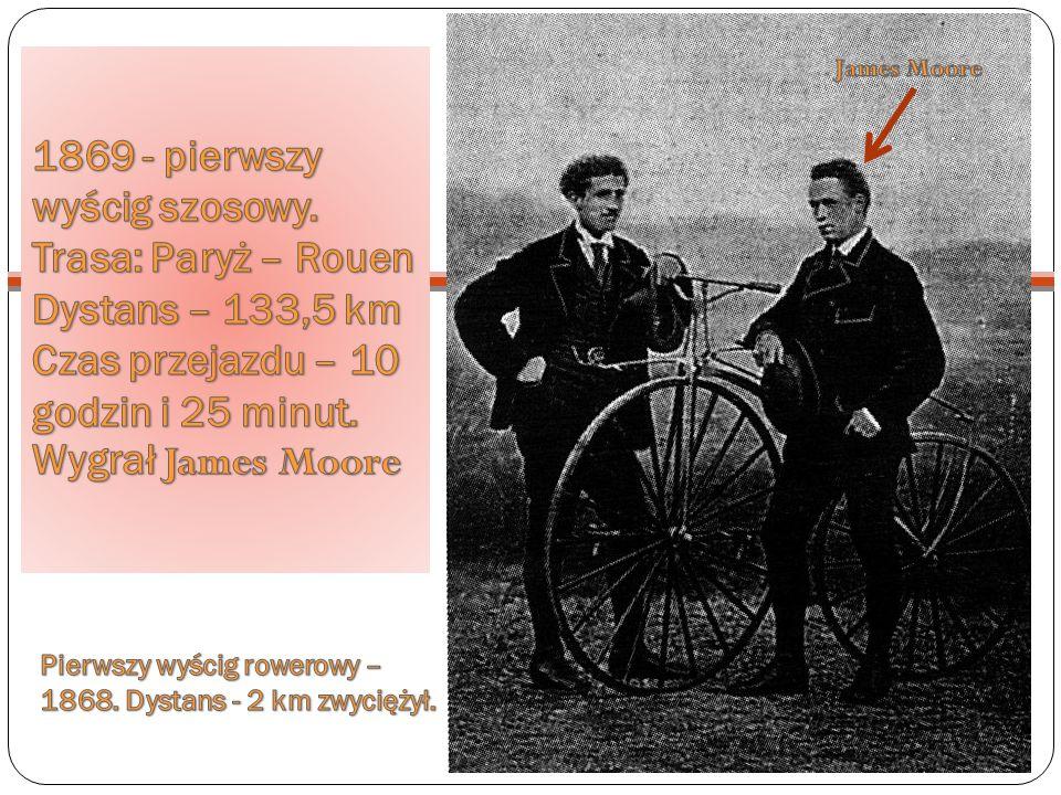 Pierwszy wyścig rowerowy – 1868. Dystans - 2 km zwyciężył.