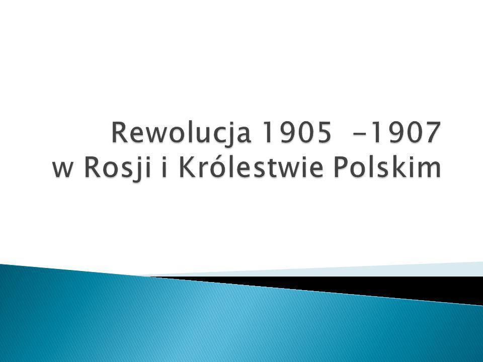 Rewolucja 1905 -1907 w Rosji i Królestwie Polskim