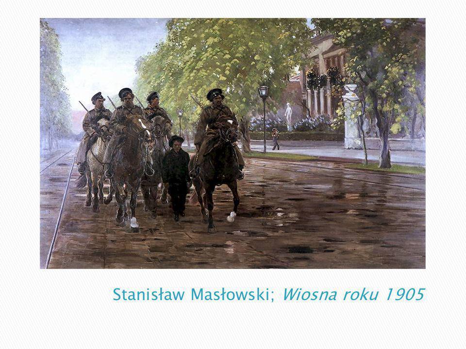 Stanisław Masłowski; Wiosna roku 1905