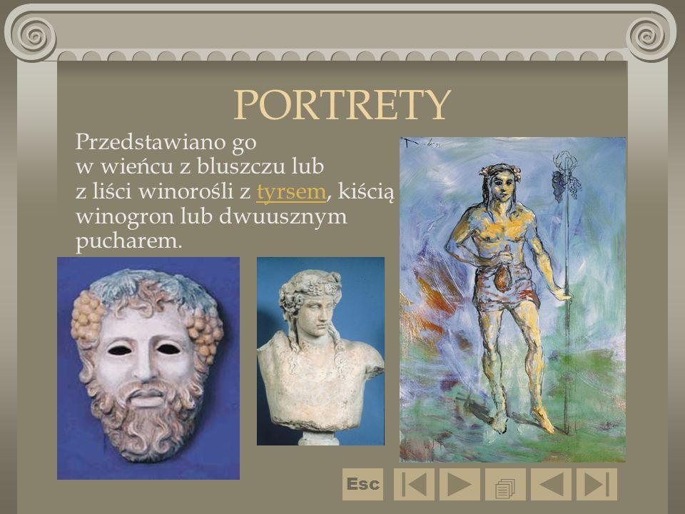 PORTRETY Przedstawiano go w wieńcu z bluszczu lub z liści winorośli z tyrsem, kiścią winogron lub dwuusznym pucharem.