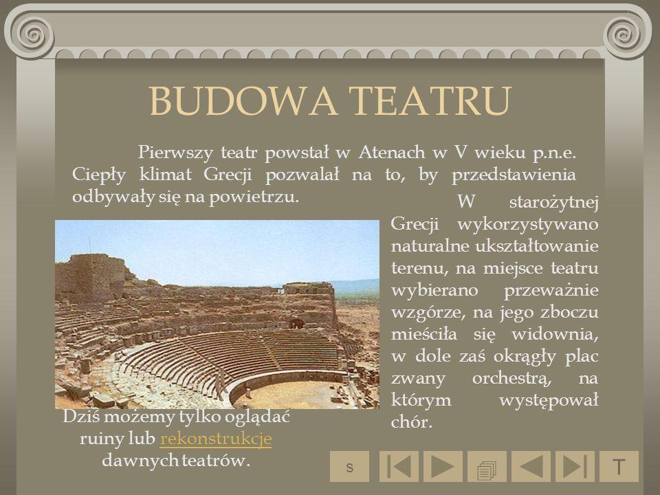 Dziś możemy tylko oglądać ruiny lub rekonstrukcje dawnych teatrów.