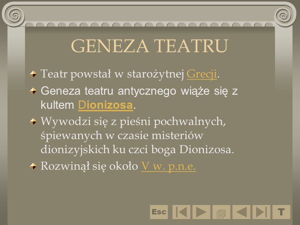 GENEZA TEATRU Teatr powstał w starożytnej Grecji.