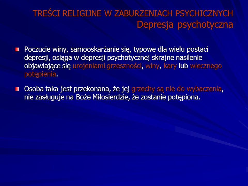 TREŚCI RELIGIJNE W ZABURZENIACH PSYCHICZNYCH Depresja psychotyczna