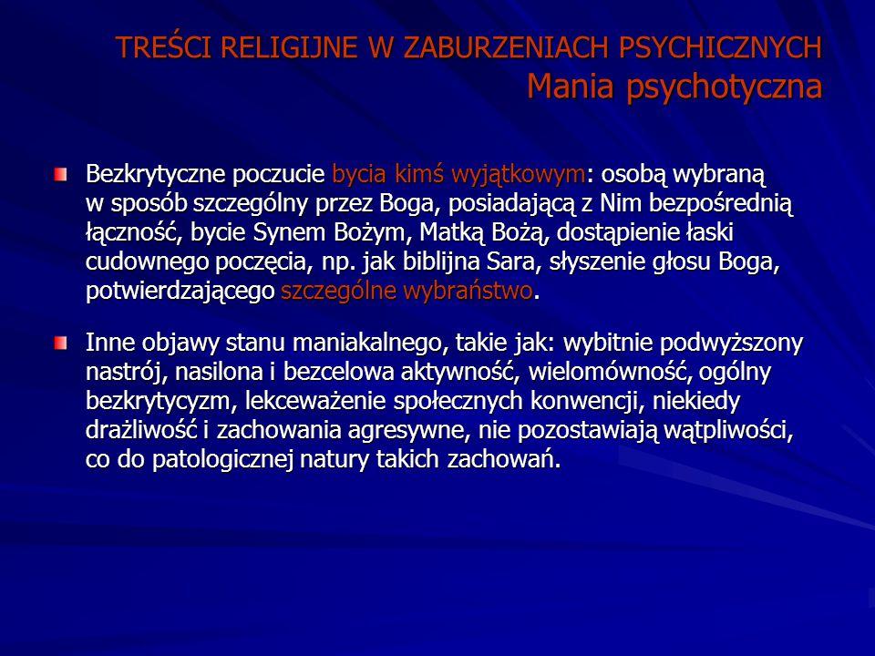TREŚCI RELIGIJNE W ZABURZENIACH PSYCHICZNYCH Mania psychotyczna