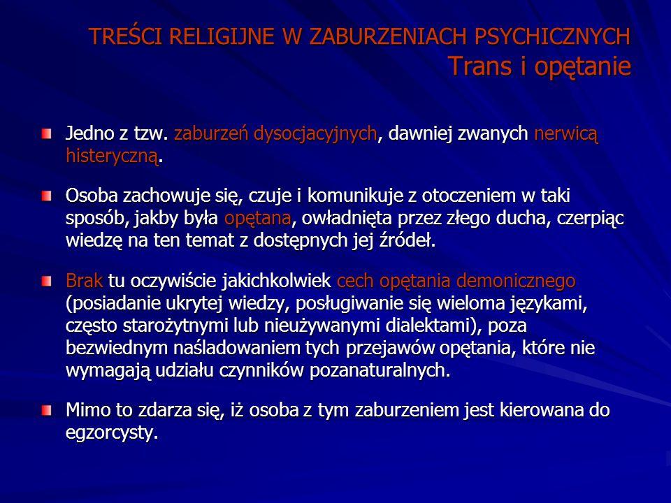 TREŚCI RELIGIJNE W ZABURZENIACH PSYCHICZNYCH Trans i opętanie