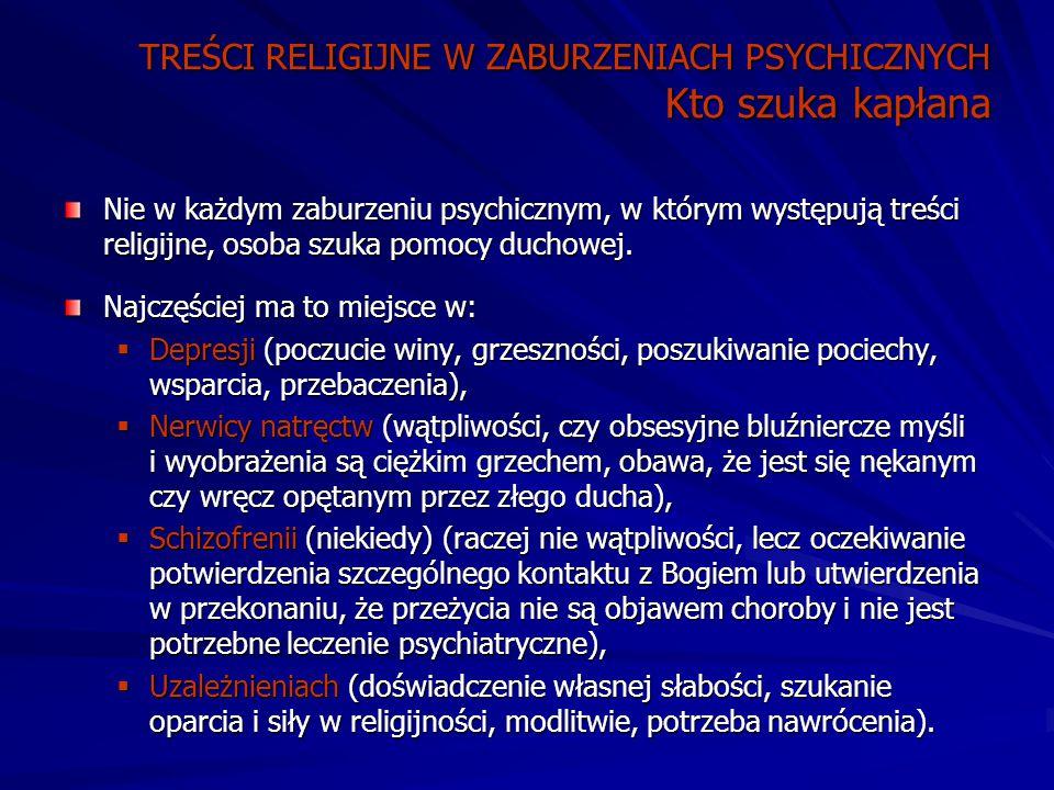 TREŚCI RELIGIJNE W ZABURZENIACH PSYCHICZNYCH Kto szuka kapłana