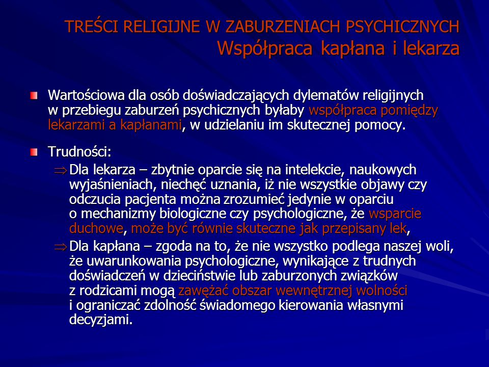 TREŚCI RELIGIJNE W ZABURZENIACH PSYCHICZNYCH Współpraca kapłana i lekarza
