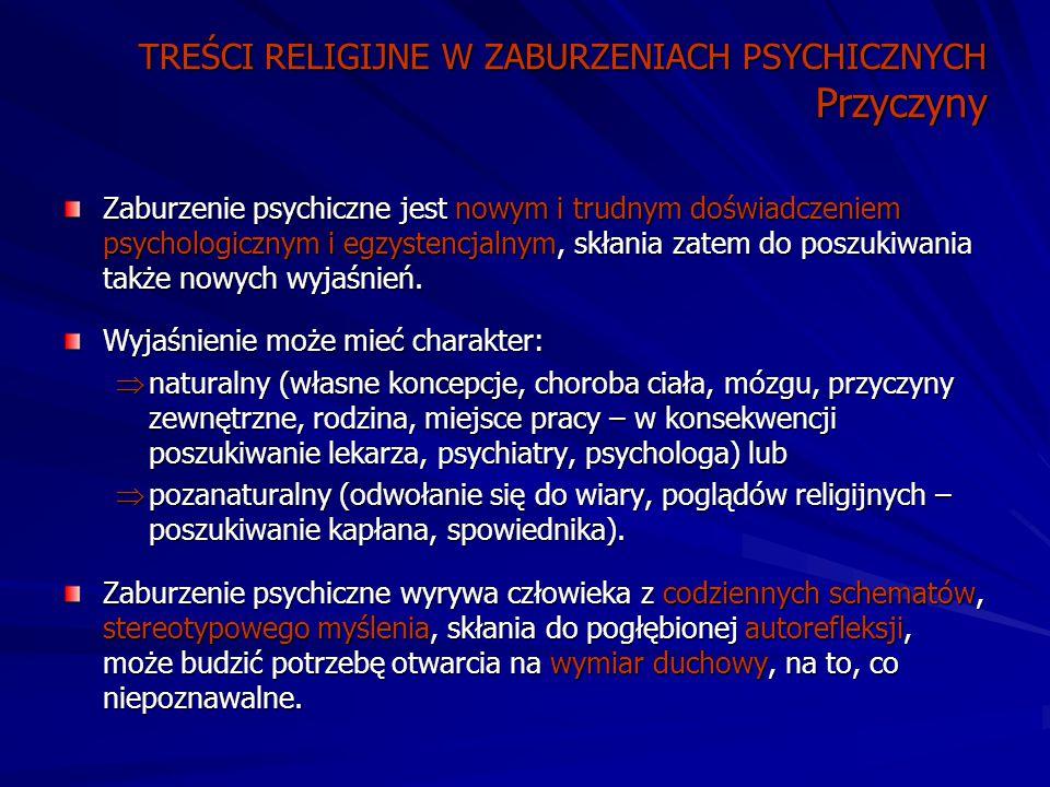 TREŚCI RELIGIJNE W ZABURZENIACH PSYCHICZNYCH Przyczyny